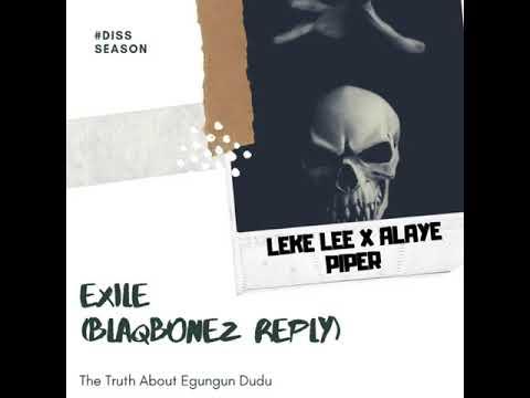 Leke Lee, Alaye Piper - Exile, Reply (BlaqBonez Diss) Mp3 Audio Download