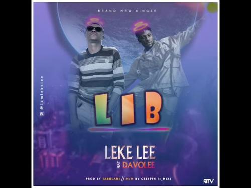 Leke Lee Ft. Davolee - Life Is Beautiful (L.I.B) Mp3 Audio Download