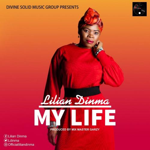 Lilian Dinma - My Life (Prod. by Mix Master Garzy) Mp3 Audio Download