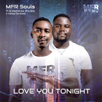 MFR Souls - Love You Tonight ft. Kabza De Small, DJ Maphorisa & Shasha Mp3 Audio Download