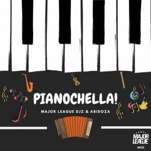 Major League & Abidoza - Pianochella (New Song) Ft. Sjavas Da Deejay Mp3 Audio Download