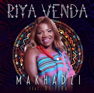 Makhadzi - Riya Venda Ft. DJ Tira Mp3 Audio Download