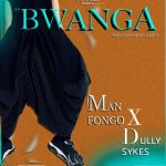 Man Fongo Ft. Dully Sykes – Bwanga