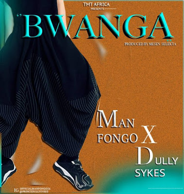 Man Fongo Ft. Dully Sykes - Bwanga Mp3 Audio Download