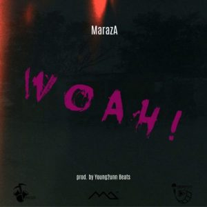 MarazA - Woah! Mp3 Audio Download