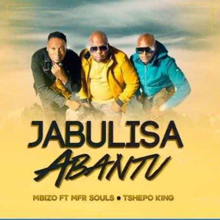 Mbizo - Jabulisa Abantu Ft. MFR Souls, Tshepo King Mp3 Audio Download