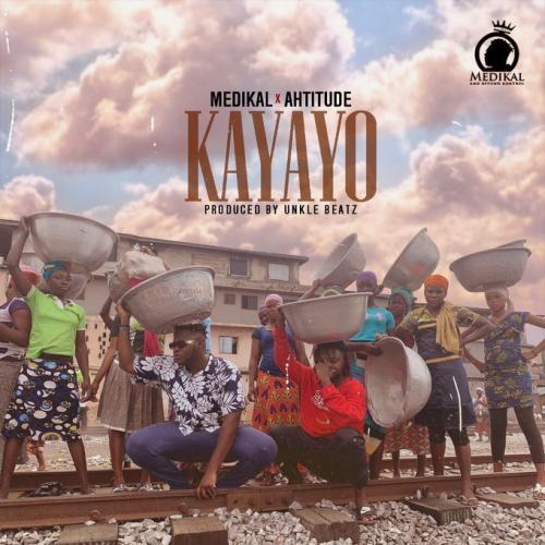 Medikal Ft. Ahtitude - Kayayo (Prod. by Unkle Beatz) Mp3 Audio Download