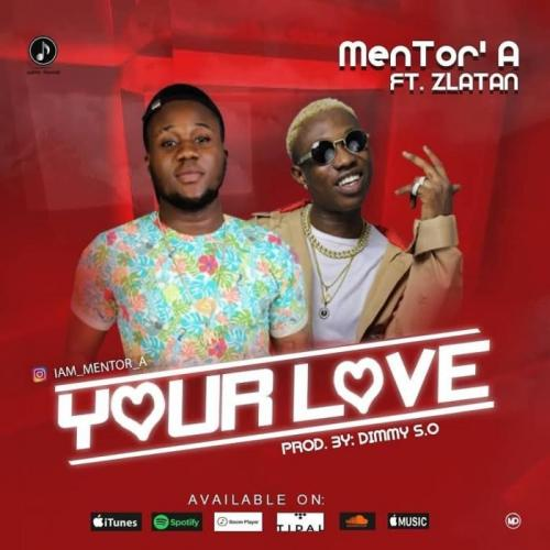MenTor A Ft. Zlatan - Your Love Mp3 Audio Download