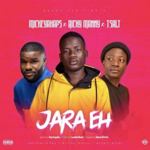 Mickeyrhaps Ft. Richy Manny x TSalt - Jara Eh Mp3 Audio Download