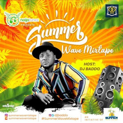 [Mixtape] DJ Baddo - Summer Wave Mixtape (Vol. 3) Mp3 Audio Download