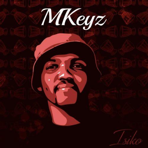 Mkeyz - Bheka Ft. Mhaw Keys Mp3 Audio Download