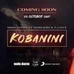 Mobi Dixon – Kobanini Ft. Nomcebo & T-Love
