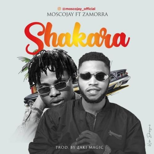 Moscojay Ft. Zamorra - Shakara Mp3 Audio Download