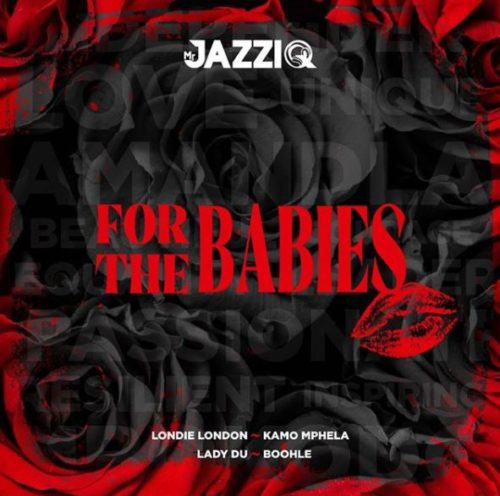 Mr JazziQ - For The Babies (FULL ALBUM) Mp3 Zip Fast Download Free audio complete