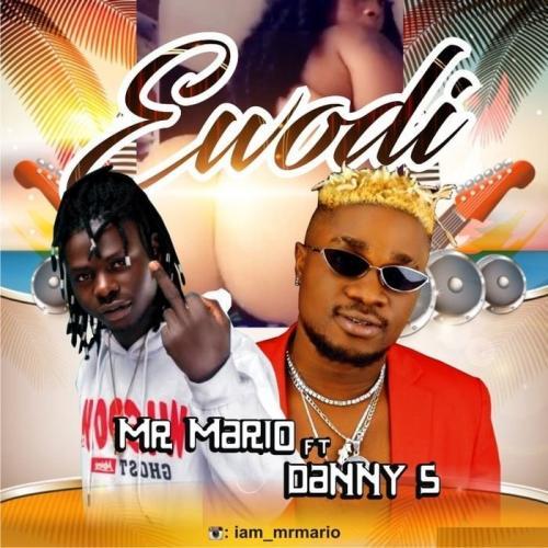 Mr Mario Ft. Danny S - Ewodi Mp3 Audio Download
