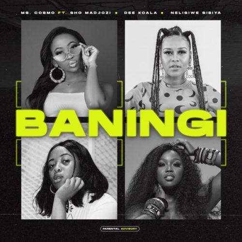 Ms Cosmo - Baningi Ft. Sho Madjozi, Dee Koala, Nelisiwe Sibiya Mp3 Audio Download