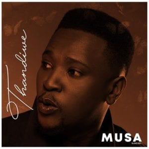 Musa - Thandiwe Mp3 Audio Download