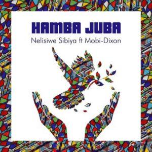 Nelisiwe Sibiya - Hamba Juba Ft. Mobi Dixon Mp3 Audio Download