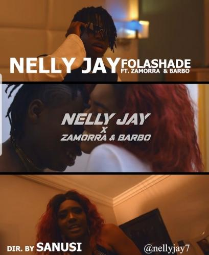 Nelly Jay Ft. Zamorra & Barbo - Folashade (Audio + Video) Mp3 Mp4 Download