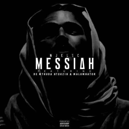 Njelic - Messiah Ft. De Mthuda, Ntokzin, MalumNator Mp3 Audio Download