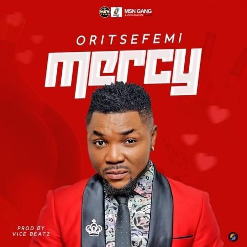 Oritse Femi - Mercy Mp3 Audio Download
