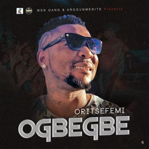 Oritse Femi - Ogbegbe Mp3 Audio Download