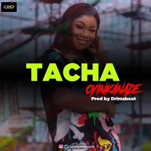 Oyinkanade - Tacha Mp3 Audio Download