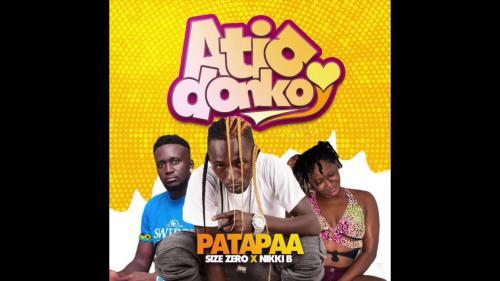 Patapaa - Atia Donko Ft. Size Zero & Nikki B Mp3 Audio Download
