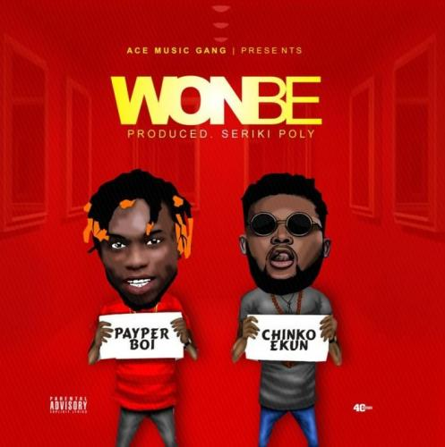 Payper Boi & Chinko Ekun - Wonbe (Prod. by Seriki Poly) Mp3 Audio Download