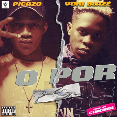 Picazo Ft. Yomi Blaze - O Por (Prod. by Cracker Mallo) Mp3 Audio Download