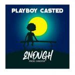 Playboycasted – Enough