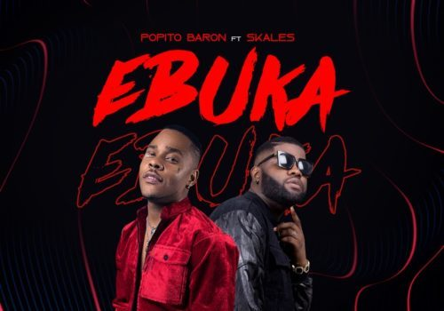 Popito Baron Ft. Skales - EBUKA Mp3 Audio Download