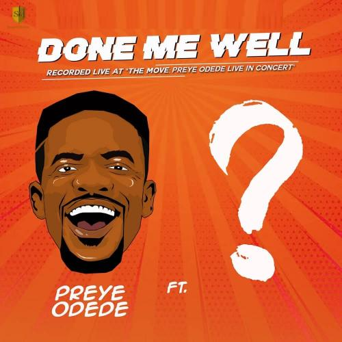 Preye Odede - Done Me Well Ft. Tim Godfrey Mp3 Audio Download