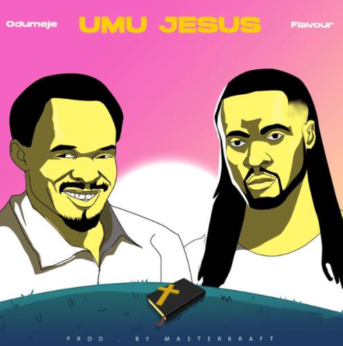 Prophet Odumeje - Umu Jesus Ft. Flavour Mp3 Audio Download