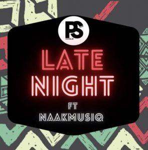 Ps Djz - Late Night Ft. NaakMusiQ Mp3 Audio Download