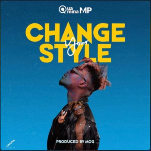 Quamina MP - Change Your Style Mp3 Audio Download
