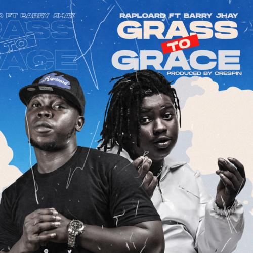 Raploard - Grass To Grace Ft. Barry Jhay Mp3 Audio Download
