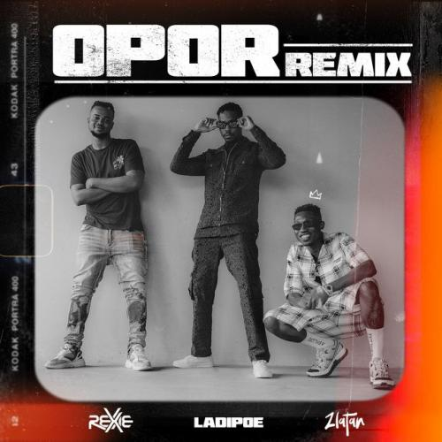 Rexxie - Opor (Remix) Ft. Zlatan, LadiPoe Mp3 Audio Download