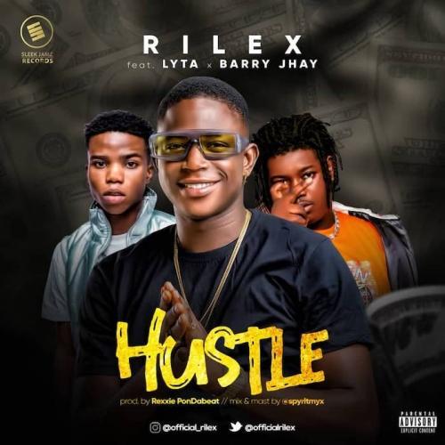 Rilex Ft. Lyta & Barry Jhay - Hustle Mp3 Audio Download
