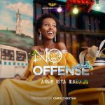 Rita Ange – No Offense (Audio + Video)