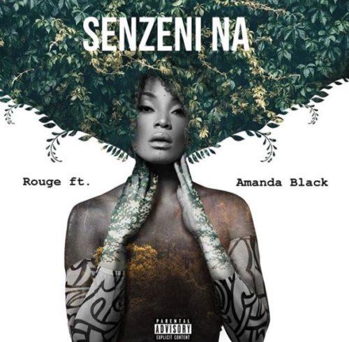 Rouge - Senzeni Na Ft. Amanda Black Mp3 Audio Download