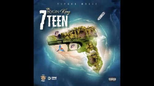 Rygin King - 7Teen Mp3 Audio Download