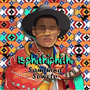 Samthing Soweto - Thanda Wena Ft. Shasha Mp3 Audio Download