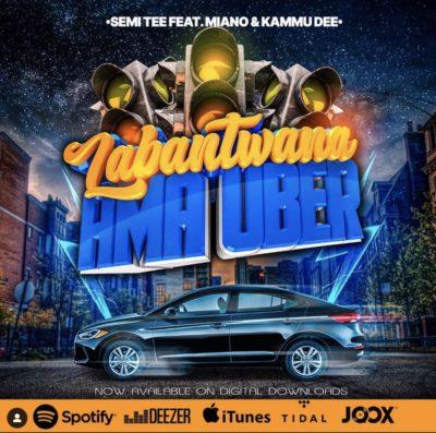 Semi Tee - Labantwana Ama Uber Ft. Miano & Kammu Dee Mp3 Audio Download