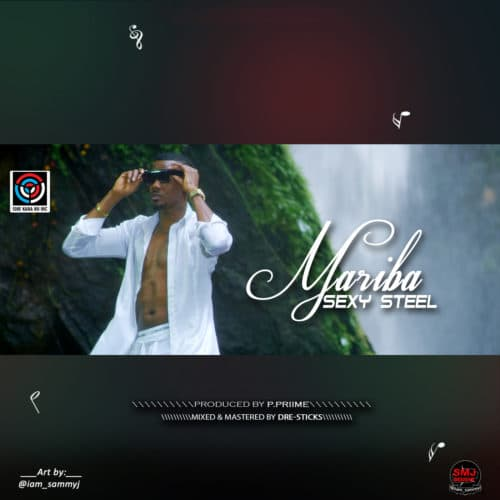Sexy Steel - Mariba (Audio + Video) Mp3 Mp4 Download