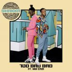 Shakka – Too Bad Bad Ft. Mr Eazi (Audio + Video)