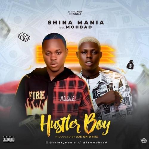 Shina Mania Ft. Mohbad - Hustler Boy Mp3 Audio Download