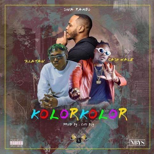 Sina Rambo Ft. Zlatan & Cash Wale - Kolor Kolor Mp3 Audio Download