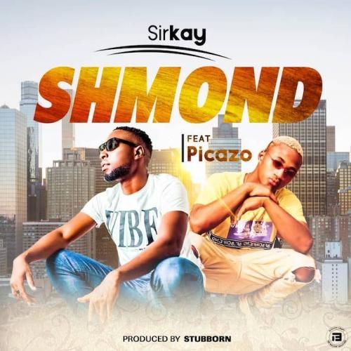Sirkay Ft. Picazo - Shmond Mp3 Audio Download