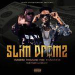 Slim Drumz Ft. Kwaw Kese – Hundred Thousand